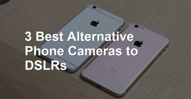 3 Best Alternative Phone Cameras to DSLRs