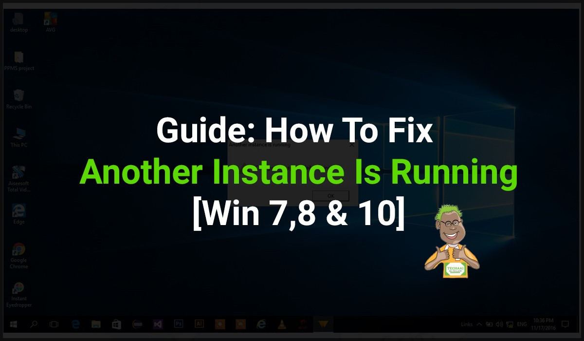 How To Fix Another Instance Is Running In Win 7, 8 & 10