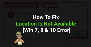 How-To-Fix-Location-Not-Available-Error-In-win-7,-8-&-10-ft