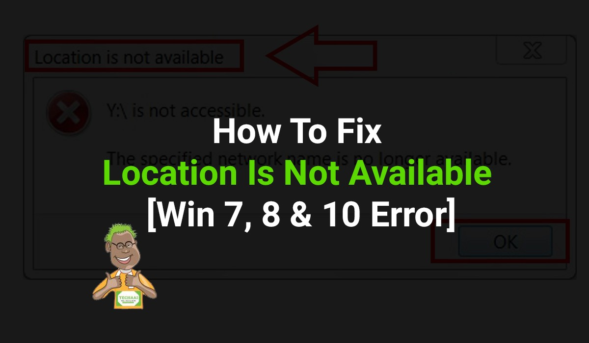 How To Fix Location Not Available Error In win 7, 8 & 10